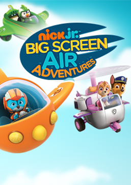 Nick Jr's Air Adventures Film Times and Info | SHOWCASE